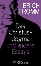 Das Christusdogma und andere Essays: The Dogma of Christ and Other Essays on Religion, Psychology and Culture