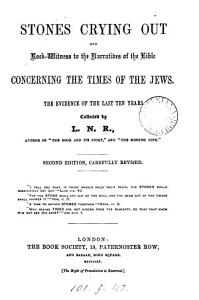 Stones crying out  and rock witness to the narratives of the Bible concerning the times of the Jews  by L N R  PDF
