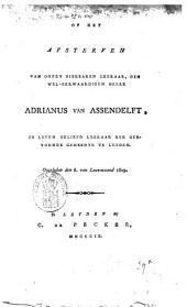 Op het afsterven van onzen dierbaren leeraar, den wel-eerwaardigen heere Adrianus van Assendelft, in leven geliefd leeraar der Hervormde Gemeente te Leyden, overleden den 6. van louwmaand 1809