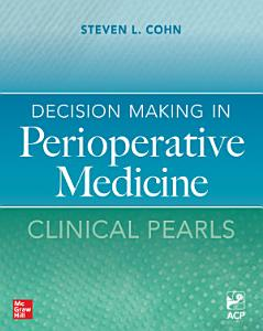 Decision Making in Perioperative Medicine  Clinical Pearls