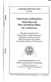 Family Income and Expenditures: Pacific Region, Plains and Mountain Region : Part I, Family Income