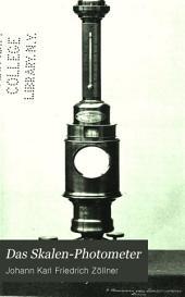 Das Skalen-Photometer: ein neues Instrument zur mechanischen Messung des Lichtes nebst Beiträgen zur Geschichte und Theorie der mechanischen Photometrie, Band 3