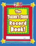 The Teacher's Friend Record Book!