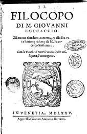 Il Filocopo di M. Giouanni Boccaccio. Di nuouo riueduto, corretto, & alla sua vera lettione ridotto da M. Francesco Sansouino. Con la tauola di tutte le materie che nell'opera si contengono