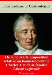 De la nouvelle proposition relative au bannissement de Charles X et de sa famille: Nouvelle édition augmentée