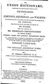 The Union Dictionary: Containing All that Truly Useful in the Dictionaries of Johnson, Sheridan, and Walker ...