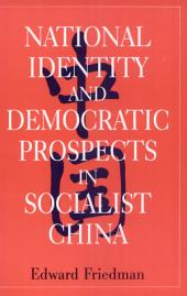 National Identity and Democratic Prospects in Socialist China