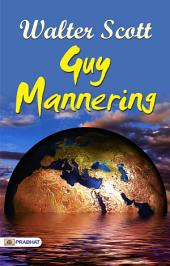 Guy Mannering Or the Astrologer....