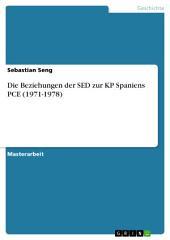 Die Beziehungen der SED zur KP Spaniens PCE (1971-1978)