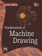 FUNDAMENTALS OF MACHINE DRAWING PDF