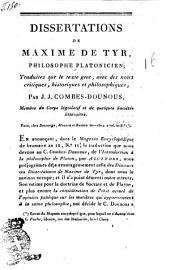 Dissertations de Maxime de Tyr, philosophe platonicien, traduits sur le texte grec, avec des notes critiques, historiques et philosophiques, par J. J. Combes-Dounous, membre du Corps législatif ..