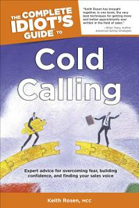 The Complete Idiot s Guide to Cold Calling Book