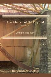 The Church Of The Beyond Vol 2 Living In The Way Book PDF