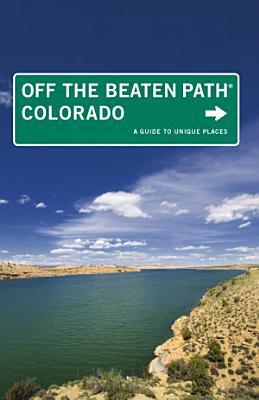 Colorado Off the Beaten Path