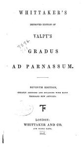 Whittaker's Improved Edition of Valpy's Gradus Ad Parnassum