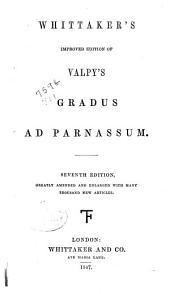 Whittaker's Improved Edition of Valpy's Gradus Ad Parnassum