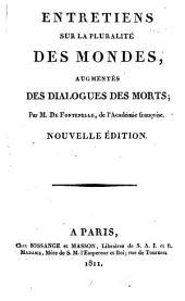 Entretiens sur la pluralité des mondes: augmentés des Dialogues des morts