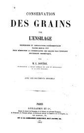 Conservation des grains par l'ensilage: Recherches et applications expérimentales faites depuis 1850 pour démontrer la conservation des grains par l'ensilage souterrain hermétique