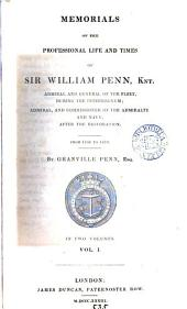 Memorials of the professional life and times of sir William Penn. [With] Character of a trimmer, by sir W. Coventry [or rather, by G. Savile]. Repr: Volume 1