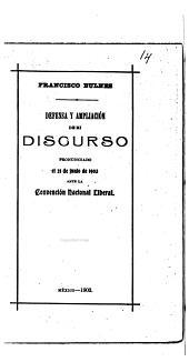 Contestacion á los impugnadores del discurso que pronuncié ante los delegados de la Convención nacional liberal el 21 de junio de 1903