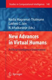 New Advances in Virtual Humans: Artificial Intelligence Environment