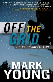 Off the Grid: A Gerrit O'Rourke Novel