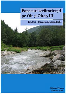 Popasuri scriitorice  ti pe Olt   i Olte    Vol  3 PDF