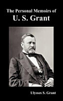 The Personal Memoirs of U  S  Grant  Complete and Fully Illustrated PDF