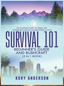 Survival 101 Beginner s Guide 2020 AND Bushcraft PDF