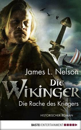 Die Wikinger   Die Rache des Kriegers PDF