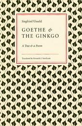 Goethe and the Ginkgo: A Tree and a Poem