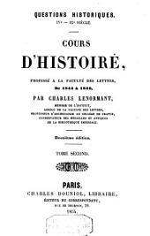 Questions historiques. IVe Siècle. Cours d'histoire, professé à la faculté des lettres, De 1844 à 1846: Volume 2