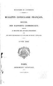 Bulletin consulaire français: Recueil des rapports commerciaux adressés au ministre des affaires étrangères par les agents diplomatiques et consulaires de France à l'étranger ..., Volume6