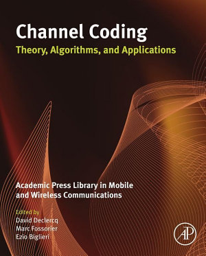 Channel Coding  Theory  Algorithms  and Applications PDF