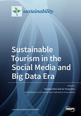 Sustainable Tourism in the Social Media and Big Data Era PDF