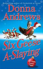 Six Geese A-Slaying: A Meg Langslow Christmas Mystery