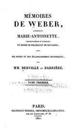 Mémoires de Weber: concernant Marie-Antoinette, archiduchesse d'Autriche et reine de France et de Navarre