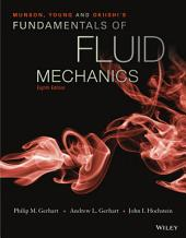 Munson, Young and Okiishi's Fundamentals of Fluid Mechanics, 8th Edition: Edition 8