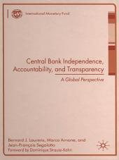 Central Bank Independence, Accountability, and Transparency: A Global Perspective