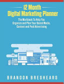 12 Month Digital Marketing Planner  The Workbook to Help You Organize and Plan Your Social Media  Content and Paid Advertising