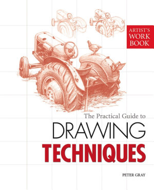 The Practical Guide to Drawing Techniques PDF