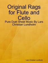 Original Rags for Flute and Cello - Pure Duet Sheet Music By Lars Christian Lundholm