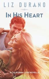 In His Heart: A Novella