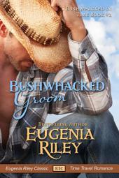 Bushwhacked Groom