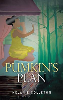 Pumkin   s Plan