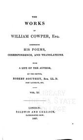 The Works of William Cowper, Esq., Comprising His Poems, Correspondence, and Translations: With a Life of the Author