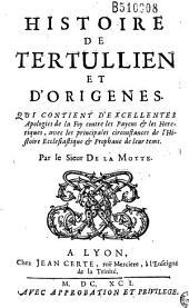 Histoire de Tertullien et d'Origenes... Par le Sieur de La Motte [Pierre Thomas Du Fossé]