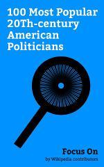 Focus On: 100 Most Popular 20Th-century American Politicians