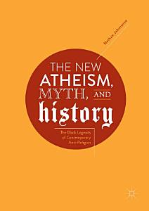 The New Atheism, Myth, and History