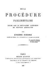 De la procédure parlementaire: étude sur le mécanisme intérieur du pouvoir législatif